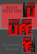Bout That Life by D. Frank Dixon and Cornelius Foster (2014, Paperback)