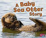A Baby Sea Otter Story (Baby Animals)
