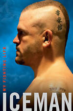 Iceman: My Fighting Life by Chuck Liddell (Hardback, 2008)