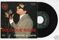 45 RPM SP ITALY PEPPINO DI CAPRI SOLO DUE RIGHE