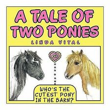A Tale of Two Ponies or Who's the Cutest Pony in the Barn : Or Who's the...