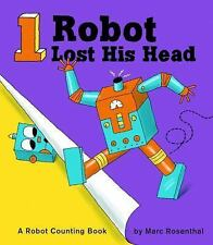 One Robot Lost His Head by Marc Rosenthal (2015, Hardcover)