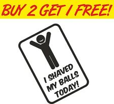 I Shaved my Balls Funny Rude Joke Car Vinyl Sticker Graphic Decal jdm euro