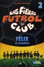 Felix el torbellino. Las fieras del futbol 2 (Las Fieras Futbol Club / the Wild