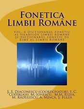 Fonetica Limbii Romane : Vol. 4 Dictionarul Fonetic Al Silabelor Limbii...