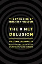 The Net Delusion: The Dark Side of Internet Freedom-ExLibrary