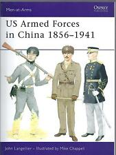 Men-at-Arms No. 455: US Armed Forces in China 1856-1941 - John Langellier NEW