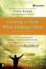 Growing in Christ While Helping Others Participant's Guide 4: A Recovery Program