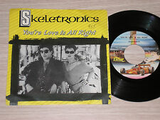 "SKELETRONICS - YOU'RE LOVE IS ALL RIGHT - 45 GIRI 7"" ITALY"