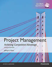 Project Management : Achieving Competitive Advantage 4E by Jeffrey K. Pinto...