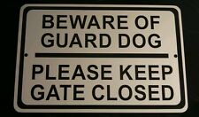 "BEWARE OF GUARD DOG /PLEASE KEEP GATE CLOSED Street Sign 8 ""X12"" ON  Aluminum"