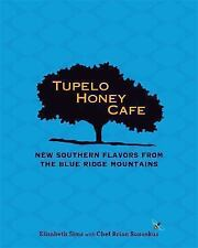 Tupelo Honey Cafe: New Southern Flavors from the Blue R