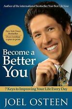 Become a Better You: 7 Keys to Improving Your Life Every Day Osteen, Joel Paper