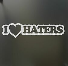 I heart love haters sticker Funny turbo JDM Drift Honda lowered car window