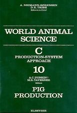 Pig Production: World Animal Science Series, 1e (World Animal Science -ExLibrary