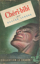 GASTON LEROUX LIVRE CHERI-BIBI COLLECTION LE DRAGON VERT 1929