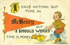 McHenry,IL. I have Nothing but Time in McHenry 1914