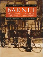Barnet Including Finchley, Edgware & Hendon. Hardback illustrated book, 1999