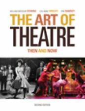 The Art of Theatre Then And Now by William Missouri Downs