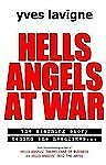 Hells Angels at War : Story Behind the Headlines by Yves Lavigne Hardcover