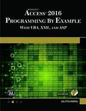 Microsoft Access 2016 Programming by Example : With VBA, XML, and ASP by...