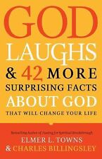 God Laughs: & 42 More Surprising Facts About God That Will Change Your Life, Bil