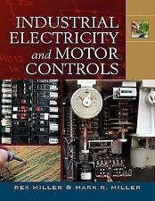Industrial Electricity and Motor Controls, , Miller, Mark, Miller, Rex, Excellen