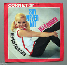 "Ulla Norden - Say Never Nie / Mexican Charleston  CORNET 7"" Single"