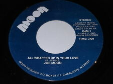 Joe Moon: All Wrapped Up In Your Love / I'm Just Crazy Enough 45 - Country