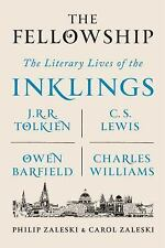 The Fellowship: The Literary Lives of the Inklings: J.R.R. Tolkien, C. S. Lewis,