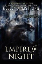 Age of Legends Trilogy Ser.: Empire of Night 2 by Kelley Armstrong (2015,...