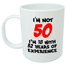 I'm Not 50 Mug - Funny 50th Birthday Gifts / Presents for men, women, gift ideas