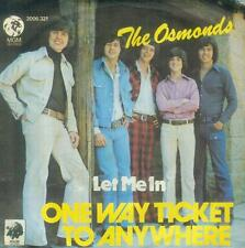 "7"" Osmonds/One Way Ticket To Anywhere (D)"