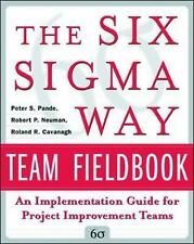 The Six Sigma Way Team Fieldbook : An Implementation Guide for Process Improvem…