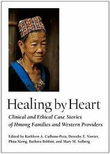 Healing by Heart: Clinical and Ethical Case Stories of Hmong Familes and Western