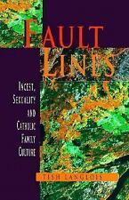 Fault Lines: Sexuality, Incest and Catholic Family Culture (Women's Issues Publi
