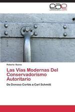 Las Vias Modernas Del Conservadorismo Autoritario by Bueno Roberto (2013,...