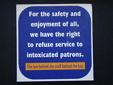 BE A GOOD HOST WE'LL SERVE YOU RIGHT REFUSE SERVICE TO INTOXICATED COASTER