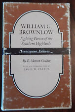 William G. Brownlow : Fighting Parson of the Southern Highlands by E. Merton...