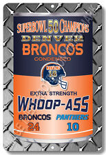 Denver BRONCOS NFL Football Super Bowl 50 Champions Whoop Ass Bar Man Cave Sign