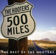 500 Miles-The Best Of - Hooters (2010, CD NEUF)