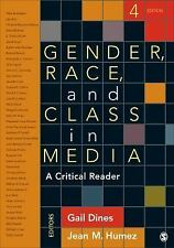 Gender, Race, and Class in Media : A Critical Reader by Gail Dines (2014,...