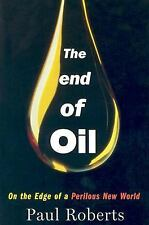 The End of Oil: On the Edge of a Perilous New World, Roberts, Paul, Good Book