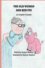 The Old Woman and Her Pig : An English Fairytale, Part of Fairytales with a...