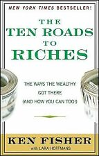 The Ten Roads to Riches: The Ways the Wealthy Got There (And How You Can Too!),