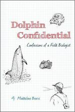 Dolphin Confidential: Confessions of a Field Biologist-ExLibrary