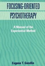 The Practicing Professional Ser.: Focusing-Oriented Psychotherapy : A Manual...