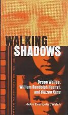Walking Shadows: Orson Welles, William Randolph Hearst, and Citizen Ka-ExLibrary