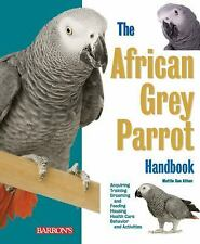 The African Grey Parrot Handbook by Mattie Sue Athan