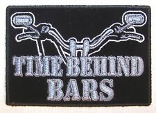 TIME BEHIND BARS DELUXE EMBROIDERED PATCH 3492 iron on biker patches NEW badge